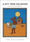 A Gift from Childhood: Memories of an African Boyhood - Baba Wagué Diakité