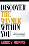 Discover the Winner Within You - Moody Adams