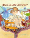 Where Do Little Girls Grow? - Milly Jane Limmer, Abby Levine, Rosekrans Hoffman