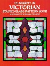 Victorian Stained Glass Pattern Book - Ed Sibbett, Ed Sibbett