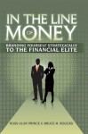 In The Line of Money - Bruce H. Rogers, Russ Alan Prince