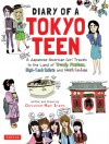 Diary of a Tokyo Teen: A Japanese-American Girl Travels to the Land of Trendy Fashion, High-Tech Toilets and Maid Cafes - Christine Mari Inzer