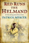 Red Runs the Helmand - Patrick Mercer