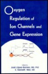 Oxygen Regulation of Ion Channels and Gene Expression: Pacing, Cardioversion, and Defibrillation - E. Kenneth Weir