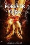 Forever Burn - Adrian J. Smith