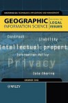 Geographic Information Science: Mastering the Legal Issues - George Cho