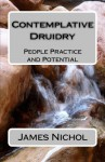 Contemplative Druidry: People Practice and Potential - Dr. James Nichol, Philip Carr-Gomm