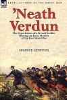'Neath Verdun: The Experiences of a French Soldier During the Early Months of the First World War - Maurice Genevoix