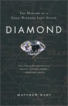 Diamond History of a Cold-Blooded Love Affair (Paperback, 2002) - Matthew Hart