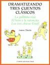 Dramatizando Tres Cuentos Clasicos - Louise Thistle