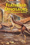Feathered Dinosaurs: The Origin of Birds - Thom Holmes, Michael William Skrepnick, Laurie Holmes