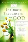 Intimate Encounters with God: Personal Stories from Women Sharing Real-Life Experiences of God's Presence - Linda Evans Shepherd