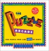 The Puzzle Arcade: For People Who Like Lots Of Hints - Jerry Slocum