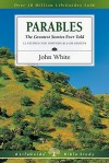 Parables the Greatest Stories Ever Told: 12 Studies for Individuals or Groups (Lifeguide Bible Studies) - John White
