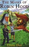 Masks Of Robin Hood - Louise Dale
