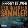 Der Insektensammler - Jeffery Deaver, Dietmar Wunder