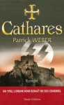 Cathares (Les racines de l'ordre noir, #2) - Patrick Weber