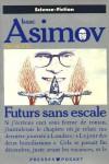 Futur sans escale - Isaac Asimov