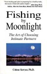 Fishing by Moonlight: The Art of Choosing Intimate Partners - Colene Sawyer