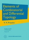 Elements of Combinatorial And Differential Topology (Graduate Studies in Mathematics, V. 74) (Graduate Studies in Mathematics) - V.V. Prasolov