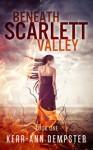 Beneath Scarlett Valley (Scarlett Valley Series Book 1) - Kerr-Ann Dempster