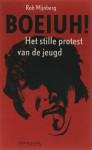 Boeiuh!: het stille protest van de jeugd - Rob Wijnberg