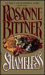 Shameless - Rosanne Bittner