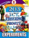 Janice VanCleave's 203 Icy, Freezing, Frosty, Cool & Wild Experiments - Janice Pratt VanCleave