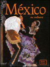 Mexico: Su Cultura = Mexico: The Culture - Bobbie Kalman