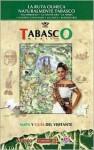 Tabasco Mexico: La Ruta Olmeca Naturalmente Tabasco = Tabasco Mexico - Victor Vera Castillo
