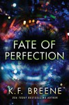 Fate of Perfection (Finding Paradise Book 1) - K.F. Breene