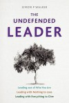 The Undefended Leader - Simon P. Walker