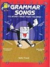 Grammar Songs: You Never Forget What You Sing!: 16 Fun Songs! (Book and Audio Cassette) - Kathy Troxel