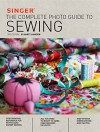 Singer: The Complete Photo Guide to Sewing 2nd Edition - Editors of CPi
