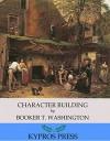 Character Building - Booker T. Washington