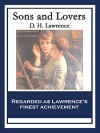 Sons and Lovers: With linked Table of Contents - D. H. Lawrence