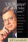 Oh, Waiter! One Order of Crow!: Inside the Strangest Presidential Election Finish in American History - Jeff Greenfield