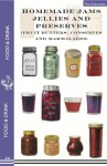 Homemade Jams, Jellies and Preserves (Fruit Butters, Conserves and Marmalades): fruit butters, conserves and marmalades (Food & Drink) - The Enthusiast