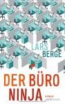 Der Büro-Ninja: Roman - Lars Berge, Frank Zuber