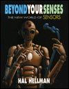 Beyond Your Senses: The New World of Sensors - Hal Hellman