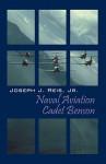 Naval Aviation Cadet Benson - Joseph J. Reis Jr.