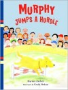 Murphy Jumps a Hurdle - Harriet Ziefert, Emily Bolam