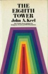 The Eighth Tower - John A. Keel