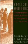 Biblical Hermeneutics: A Comprehensive Introduction to Interpreting Scripture - Bruce Corley