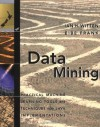 Data Mining: Practical Machine Learning Tools and Techniques with Java Implementations (The Morgan Kaufmann Series in Data Management Systems) - Ian H. Witten, Eibe Frank