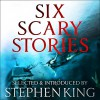 Six Scary Stories: Selected by Stephen King - Elodie Harper, Manuela Saragosa, Paul Bassett Davies, Michael Button, Stuart Johnstone, Neil Hudson, Angus King, Esther Wane, Jane Collingwood, Thomas Judd, Hodder & Stoughton