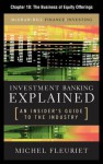Investment Banking Explained, Chapter 10 - The Business of Equity Offerings - Michel Fleuriet