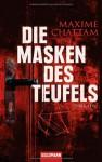 Die Masken des Teufels: Thriller - Maxime Chattam, Eliane Hagedorn, Bettina Runge