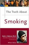 Truth about Smoking - William McCay, Book Builders, Mark J. Kittleson
