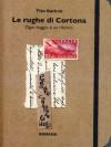 Le rughe di Cortona: Ogni viaggio è un ritorno - Tito Barbini